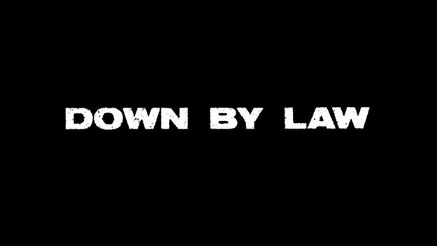 Down by Law - générique